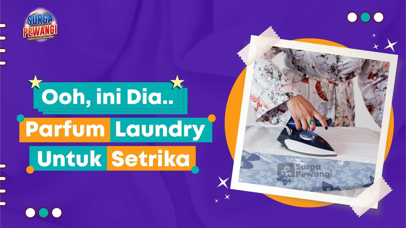 parfum laundry setrika